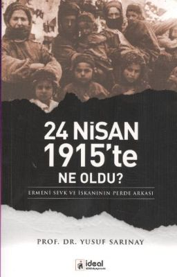 24 Nisan 1915 Te Ne Oldu