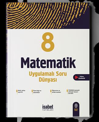 8. Sınıf Matematik Uygulamalı Soru Dünyası