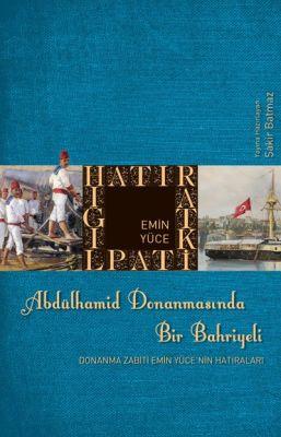 Abdülhamit Donanmasında Bir Bahriyeli