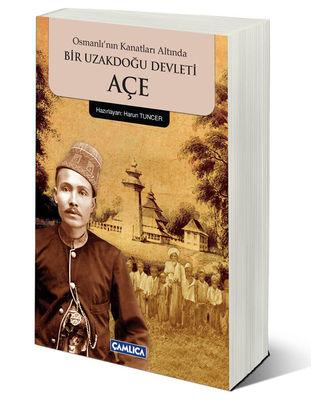 Açe (Osmanlı'nın Gölgesinde Bir Uzakdoğu Devleti)