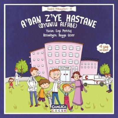 A'dan Z'ye Hastane (Sağlık Hikâyeleri 8) (Oyunlu A