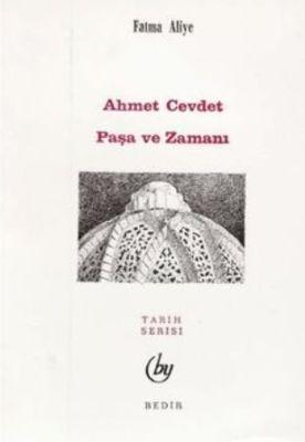 Ahmed Cevdet Paşa ve Zamanı