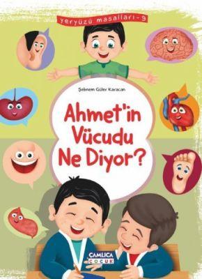 Ahmet'in Vücudu Ne Diyor (Yeryüzü Masalları-9)