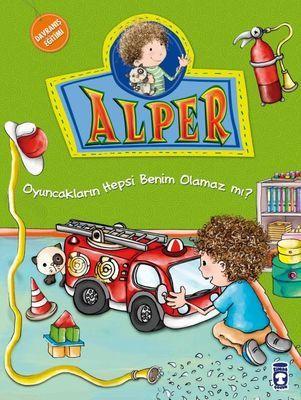 Alper - Oyuncakların Hepsi Benim Olamaz Mı