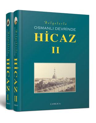 Belgelerle Osmanlı Devrinde Hicaz (2 Cilt)