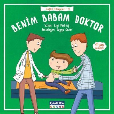 Benim Babam Doktor (Sağlık Hikâyeleri 4)