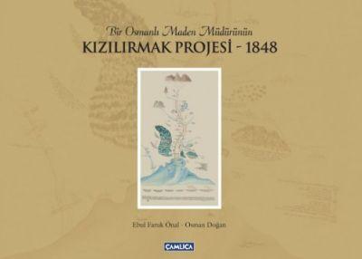 Bir Osmanlı Maden Müdürünün Kızılırmak Projesi(Kk)