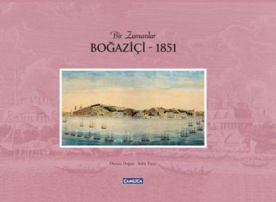 Bir Zamanlar Boğaziçi -1851 (Ciltli)