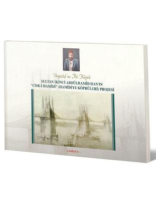 Boğaziçi'ne İki Köprü (Hamidiye Köprüleri Projesi)