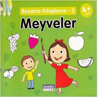 Boyama Kitaplarım 2 Meyveler 4yaş Okul öncesi çamlica çocuk Yayinlari
