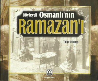 Böyleydi Osmanlı'nın Ramazan'ı
