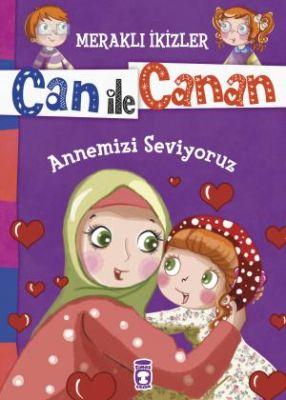 Can ile Canan - Annemizi Seviyoruz