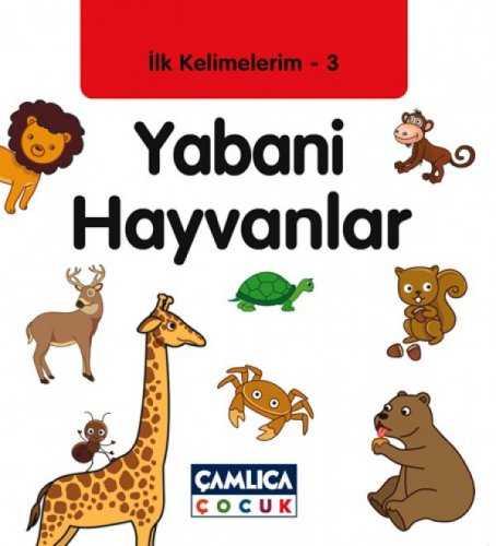 Ilk Kelimelerim 3 Yabani Hayvanlar Okul Oncesi Camlica Cocuk
