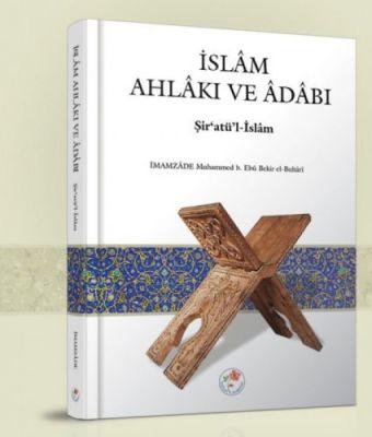İslam Ahlakı ve Adabı - Şir'atü'l-İslam (Ciltli)