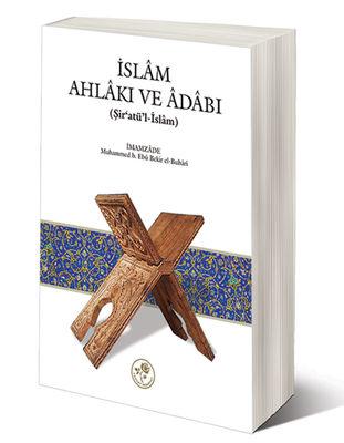 İslam Ahlakı ve Adabı - Şir'atü'l-İslam (Karton Kapak)