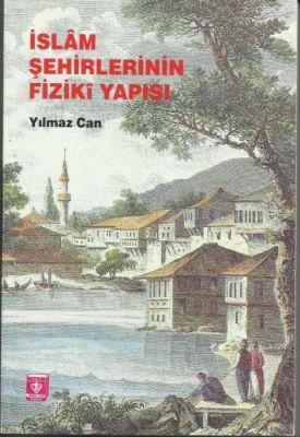İslam Şehirlerinin Fiziki Yapısı
