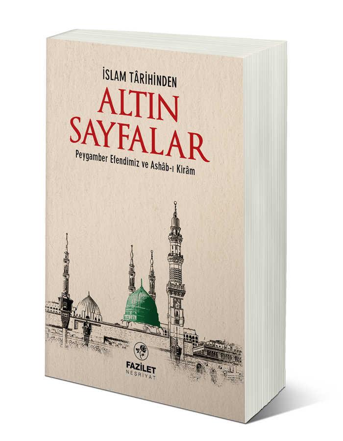 Islam Tarihinden Altin Sayfalar Islam Tarihi Fazilet Nesriyat