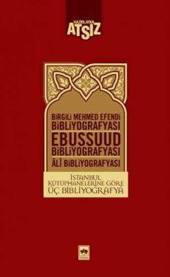 İstanbul Kütüphanelerine Göre Üç Bibliyografya