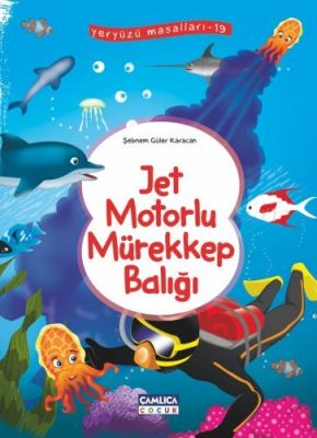 Jet Motorlu Mürekkep Balığı (Yeryüzü Masalları-19)