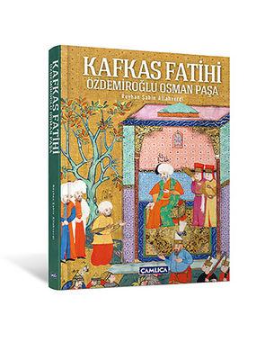 Kafkas Fatihi Özdemiroğlu Osman Paşa