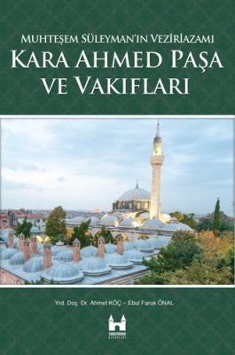 Kara Ahmet Paşa ve Vakıfları