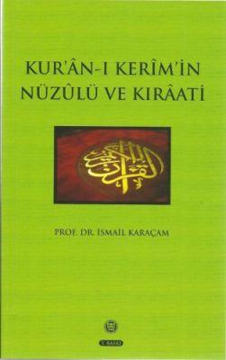 Kur'an-ı Kerim'in Nüzülü ve Kıraati