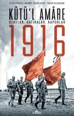 Kutül Amare 1916 Olaylar Hatıralar Raporlar