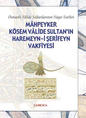 Mahpeyker Kösem Sultan'ın Haremeyn-İ Şerifeyn Vakf