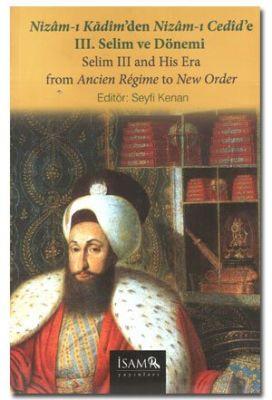 Nizam-ı Kadim'den Nizam-ı Cedide Iıı. Selim ve Dön
