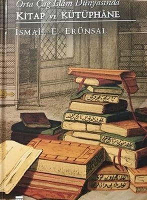 Orta Çağ İslam Dünyasında Kitap ve Kütüphane