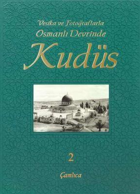 Osmanlı Devrinde Kudüs Cilt 2