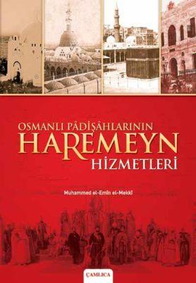 Osmanlı Padişahlarının Haremeyn Hizmetleri