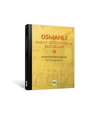 Osmanlı Saray Düğünleri ve Şenlikleri Cilt 1