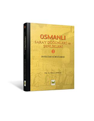 Osmanlı Saray Düğünleri ve Şenlikleri Cilt 2