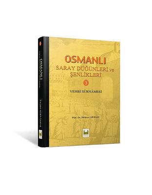 Osmanlı Saray Düğünleri ve Şenlikleri Cilt 3