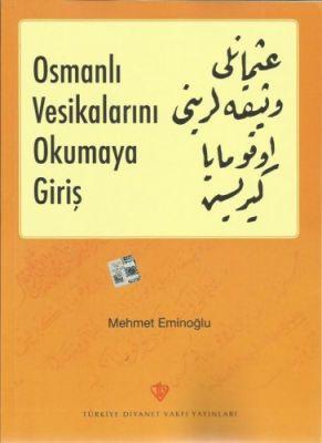 Osmanlı Vesikalarını Okumaya Giriş
