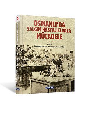 Osmanlı'da Salgın Hastalıklarla Mücadele (Ciltli)