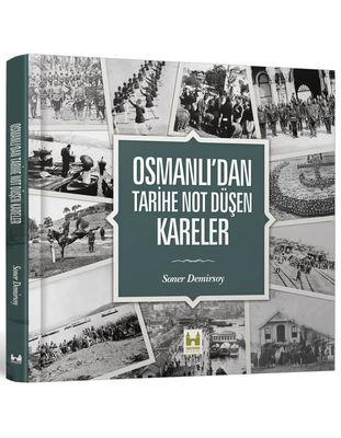 Osmanlı'dan Tarihe Not Düşen Kareler