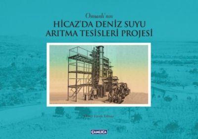 Osmanlı' nın Hicaz Denizsuyu Arıtma Tesisleri Projesi
