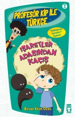 Profesör Kip ile Türkçe 3 - İşaretler Arasından Ka