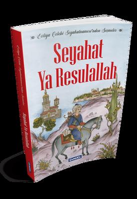 Seyahat Ya Resulallah - Evliya Çelebi Seyahatnamesi'nden Seçmeler