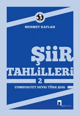 Şiir Tahlilleri - 2 (Cumhuriyet Devri Türk Şiiri)