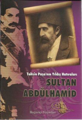 Tahsin Paşa'nın Yıldız Hatır. Sultan Abdülhamid