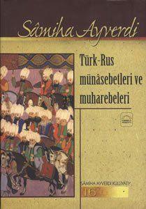Türk-Rus Münâsebetleri ve Muharebeleri