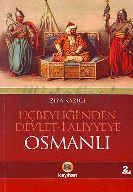 Uçbeyliği'nden Devlet-İ Aliyye'ye Osmanlı