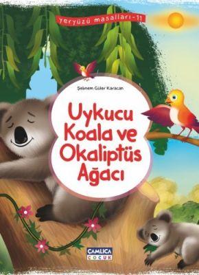 Uykucu Koala ve Okaliptüs Ağacı (Yeryüzü Masalları