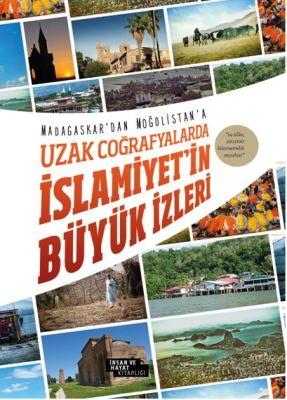 Uzak Coğrafyalarda İslamiyet'in Büyük İzleri